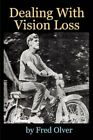 Dealing With Vision Loss 9781434314932 by Fred Olver Book
