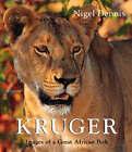 Kruger: Images of a Great African Park by Nigel Dennis, Michael Brett (Hardback, 2001)