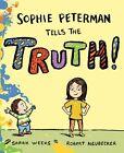Sophie Peterman Tells the Truth! by Sarah Weeks (Hardback, 2009)