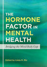 The Hormone Factor in Mental Health: Bridging the Mind-Body Gap by Jessica Kingsley Publishers (Paperback, 2013)
