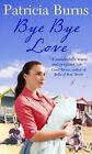 Bye Bye Love by Patricia Burns (Paperback, 2009)