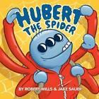 Hubert the Spider by Robert Mills (Paperback / softback, 2012)