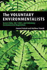 The Voluntary Environmentalists: Green Clubs, ISO 14001, and Voluntary Environmental Regulations by Aseem Prakash, Matthew Potoski (Paperback, 2006)