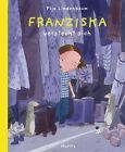 Franziska versteckt sich von Pija Lindenbaum (2013, Gebundene Ausgabe)