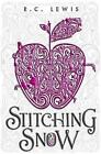 Stitching Snow by R. C. Lewis (Paperback, 2015)