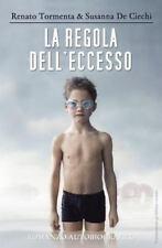 La Regola Dell'eccesso by Susanna De Ciechi and Renato Tormenta (2015,...
