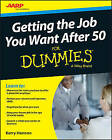 Getting a Job After 50 For Dummies by Consumer Dummies, Kerry Hannon, AARP (Paperback, 2015)