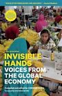 Invisible Hands: Voices from the Global Economy by McSweeney's Publishing (Paperback, 2014)