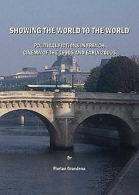 Showing the World to the World: Political Fictions in French Cinema of the 1990