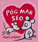 Pog Mar Seo (a Kiss Like This) by Mary Murphy (Paperback, 2014)