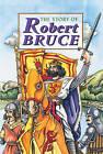 Story of Robert the Bruce by David Ross (Hardback, 1999)