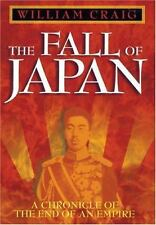The Fall of Japan by William Craig (1997, Hardcover)