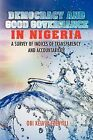 Democracy and Good Governance in Nigeria: A Survey of Indices of Transparency and Accountability by Obi Kelvin Ezenyili (Paperback / softback, 2012)