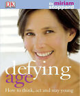 Defying Age: How to Think, Act and Stay Young by Miriam Stoppard (Paperback, 2006)