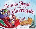 Santa's Sleigh is on it's Way to Harrogate by Eric James (Hardback, 2016)