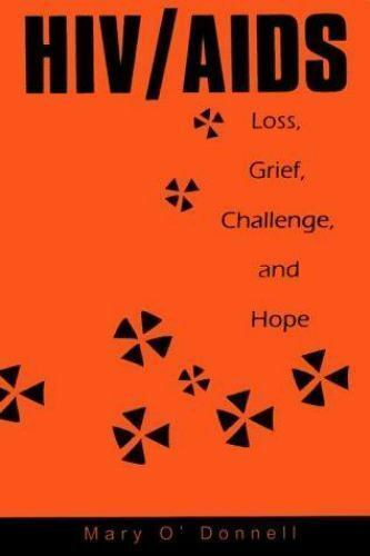 HIV/Aids : Loss, Grief, Challenge, and Hope, Paperback by O'Donnell, Mary, Br...