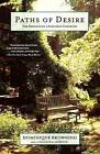 Paths of Desire: The Passions of a Suburban Gardener by Dominique Browning (Paperback, 2005)