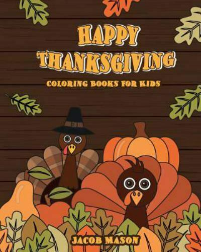 Holiday Coloring Bks.: Thanksgiving Coloring Books For Kids : Happy Thanksgiving  Coloring Books For Children, Fall Harvest Coloring Book, Thanksgiving  Holiday Designs Coloring Pages, Happy Thanksgiving, Turkeys, Autumn And  Harvest Festivities By