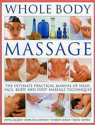 1 of 1 - Whole Body Massage: The ultimate practical manual of head, face, body-ExLibrary