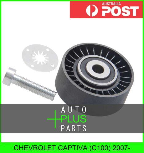 Fits HOLDEN CAPTIVA Engine Belt Pulley Idler Bearing C100 2007-