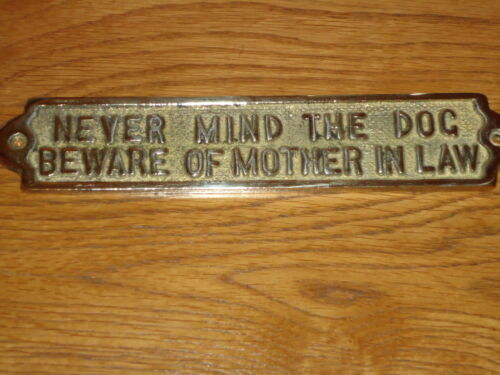 Never mind the dog Beware of Mother in Law En laiton massif plaque Beau Cadeau Signe