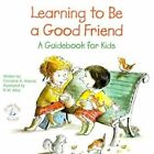 Learning to Be a Good Friend 9780870293887 Paperback