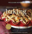 Essentials of Baking: Recipes and Techniques for Succcessful Home Baking by Cathy Burgett, Lou Seibert Pappas, Elinor Klivans (Hardback, 2008)
