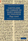 Cartulaire De L'Abbaye De Saint-Sernin De Toulouse (844-1200) by Cambridge Library Collection (Paperback, 2010)
