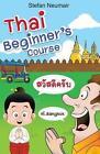 Thai Beginner's Course by Stefan Neumair (Paperback / softback, 2014)