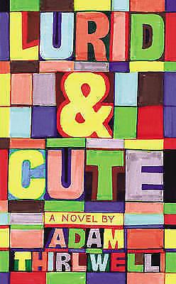 1 of 1 - Thirlwell, Adam, Lurid & Cute, Very Good Book