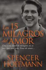 Los 15 milagros del amor: Una vida llena de milagros no es más que una vida llen