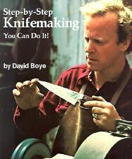 Step-by-Step Knifemaking : You Can Do It! by David Boye (2002, Paperback,...