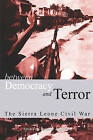 Between Democracy and Terror: The Sierra Leone Civil War by CODESRIA (Paperback, 2004)
