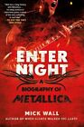 Enter Night: A Biography of Metallica by Mick Wall (Paperback / softback, 2012)