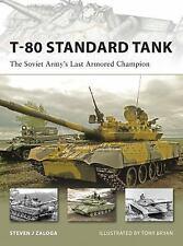 New Vanguard: T-80 Standard Tank : The Soviet Army's Last Armored Champion...