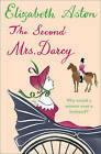 The Second Mrs Darcy by Elizabeth Aston (Paperback, 2008)