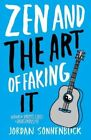 Zen and the Art of Faking It by Jordan Sonnenblick (Paperback / softback, 2010)