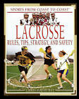 Lacrosse: Rules, Tips, Strategy, and Safety by Chris Hayhurst (Paperback / softback, 2005)