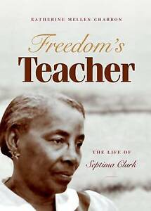 Freedoms-Teacher-The-Life-of-Septima-Clark-Charron-Katherine-Mellen-Used-Ve