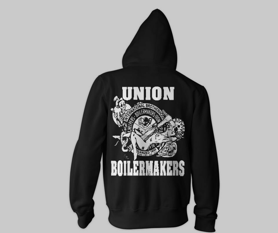 Boilermakers HOODIE shirt Union Boilermaker Brotherhood Stripper Tig Torch