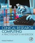 Clinical Research Computing: A Practitioner's Handbook by Prakash M. Nadkarni (Paperback, 2016)