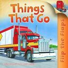 Flip the Flaps: Things That Go by Anita Ganeri (Paperback, 2014)