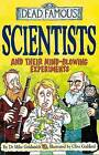 Scientists and Their Mind-blowing Experiments by Dr. Mike Goldsmith (Paperback, 2003)