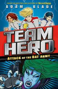 Team-Hero-Attack-of-the-Bat-Army-Series-1-Book-2-by-Adam-Blade