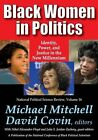 Black Women in Politics: Identity, Power, and Justice in the New Millennium by Taylor & Francis Inc (Paperback, 2014)