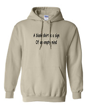 hooded Sweatshirt Hoodie A Blank Shirt Is A Sign Of An Empty Mind