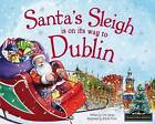 Santa's Sleigh is on its Way to Dublin by Eric James (Hardback, 2015)