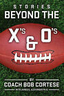 Beyond the X's & the O's by Bob Cortese (Paperback / softback, 2011)