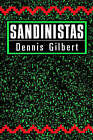 Sandinistas: The Party and the Revolution by Dennis Gilbert (Hardback, 1988)