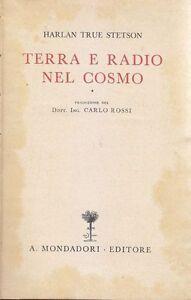 TERRA-E-RADIO-NEL-COSMO-di-Harlan-True-Stetson-Mondadori-Editore-1942